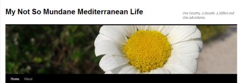 MY NOT SO MUNDANTE MEDITERRANEAN LIFE